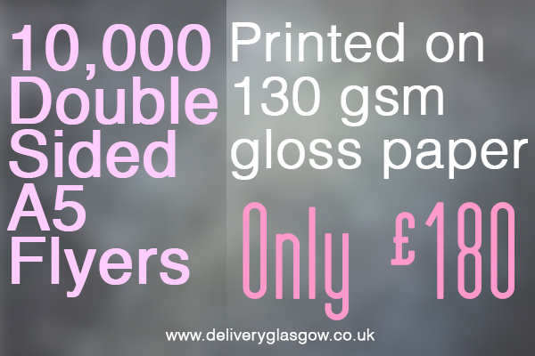 10,000-double-sided-Flyers leaflet printing service Glasgow